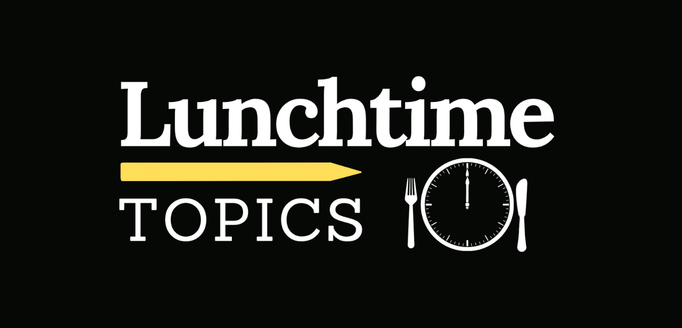 Copy of Copy of Lunchtime Topic Website Image